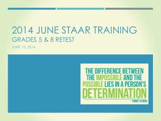 2014 June STAAR training grades 5 & 8 retest