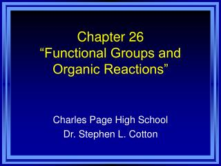 """Chapter 26 """"Functional Groups and Organic Reactions"""""""