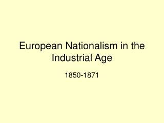 European Nationalism in the Industrial Age