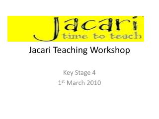 Jacari  Teaching Workshop