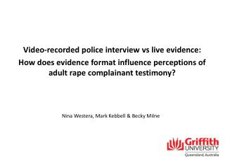 Video-recorded police interview  vs  live evidence: