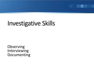 Investigative Skills