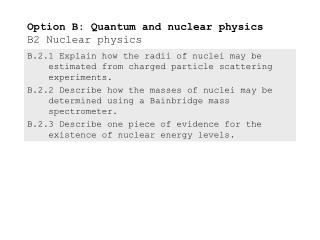 Option B: Quantum and nuclear physics B2 Nuclear physics