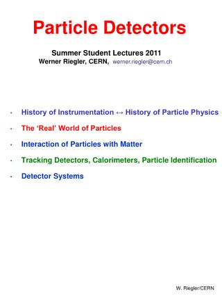History of Instrumentation ↔ History of Particle Physics The 'Real' World of Particles
