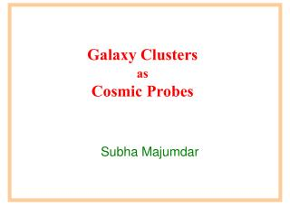 Galaxy Clusters as Cosmic Probes