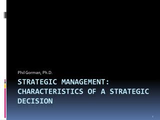 Strategic management: characteristics of a Strategic Decision