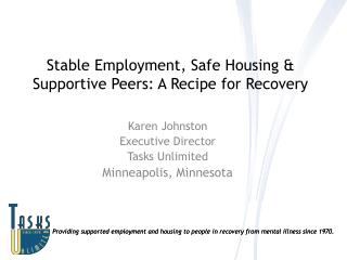 Stable Employment, Safe Housing & Supportive Peers: A Recipe for Recovery