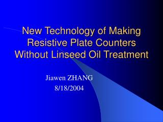 New Technology of Making Resistive Plate Counters Without Linseed Oil Treatment