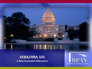 VEBA/HRA 101 A New Innovative Alternative
