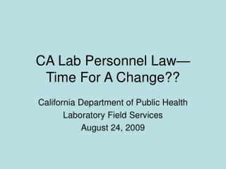 CA Lab Personnel Law  Time For A Change
