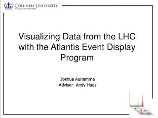 Visualizing Data from the LHC with the Atlantis Event Display Program