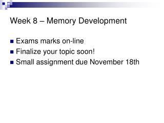 Week 8 – Memory Development