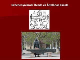 Széchenyivárosi Óvoda és Általános Iskola