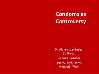 Condoms as Controversy