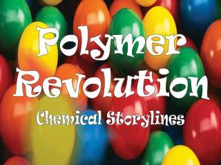 Polymer Revolution