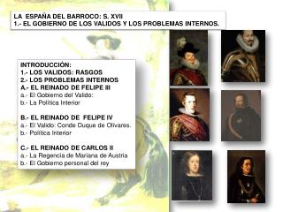 LA  ESPAÑA DEL BARROCO: S. XVII  1.-  EL GOBIERNO DE LOS VALIDOS Y LOS PROBLEMAS INTERNOS.