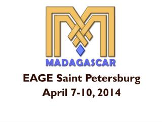 EAGE Saint Petersburg  April 7-10, 2014