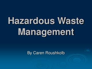 Hazardous Waste Management