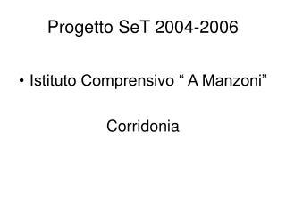 Progetto SeT 2004-2006