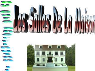 Les Salles De La Maison
