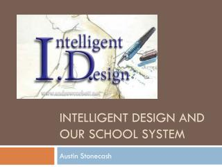 Intelligent Design and our school system