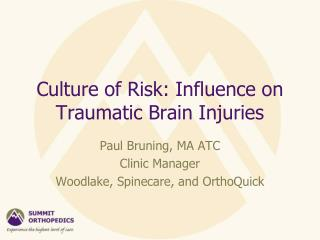 Culture of  Risk:  Influence on Traumatic Brain Injuries
