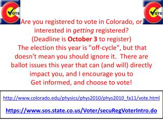 Are you registered to vote in Colorado, or interested in  getting  registered?