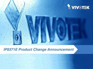 IP8371E Product Change Announcement