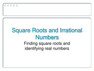 Square Roots and Irrational Numbers