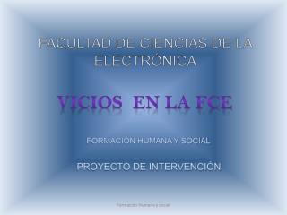 FACULTAD DE CIENCIAS DE LA ELECTR�NICA