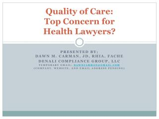 Quality of Care:  Top Concern for  Health Lawyers