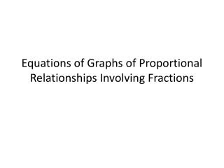 Equations of Graphs of Proportional Relationships Involving Fractions