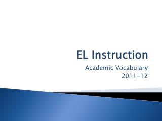 EL Instruction