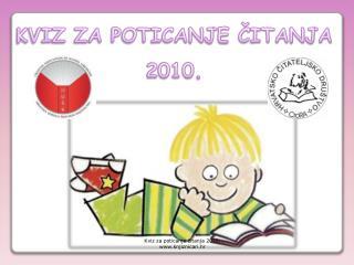 KVIZ ZA POTICANJE ČITANJA 2010.