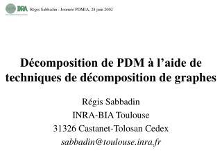 Décomposition de PDM à l'aide de techniques de décomposition de graphes
