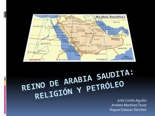 REINO DE ARABIA SAUDITA:  RELIGIÓN Y PETRÓLEO