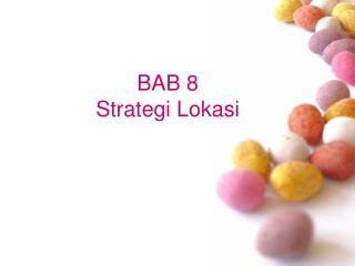 BAB 8 Strategi Lokasi