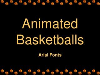 Animated Basketballs