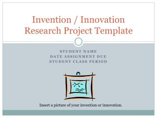 Invention / Innovation Research Project Template