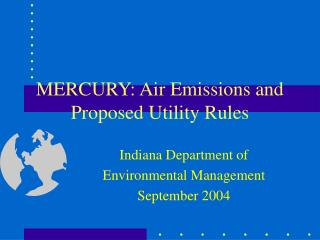 MERCURY: Air Emissions and Proposed Utility Rules
