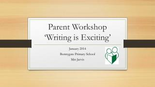 Parent Workshop 'Writing is Exciting'