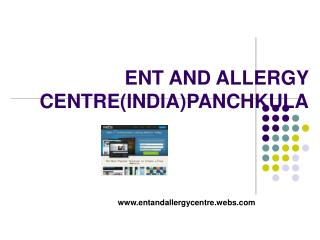 ENT AND ALLERGY CENTRE(INDIA)PANCHKULA