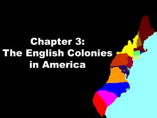 Chapter 3:  The English Colonies in America