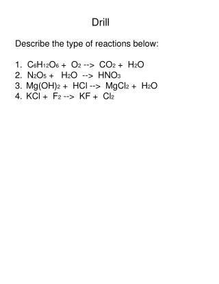Describe the type of reactions below: 1.  C 6 H 12 O 6  +  O 2  -->  CO 2  +  H 2 O
