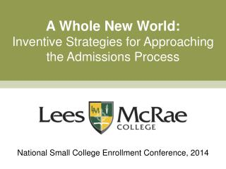 A Whole New World: Inventive Strategies for Approaching the Admissions Process