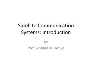 Satellite Communication Systems: Introduction