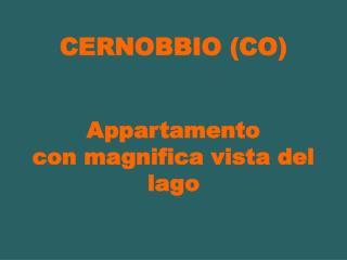 CERNOBBIO (CO)  Appartamento  con magnifica vista del lago