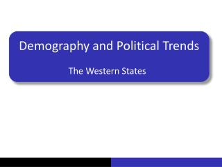 Demography and Political Trends