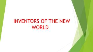INVENTORS OF THE NEW WORLD