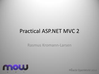 Practical ASP.NET MVC 2